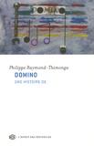 Philippe Raymond-Thimonga - Domino - Une histoire de.