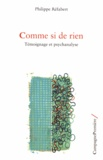 Philippe Réfabert - Comme si de rien - Témoignage et psychanalyse.