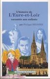 Philippe Régnier - L'histoire de l'Eure-et-Loir racontée aux enfants.