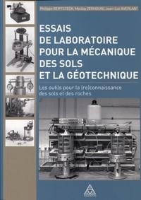 Philippe Reiffsteck et Moulay Zerhouni - Essais de laboratoire pour la mécanique des sols et la géotechnique - Les outils pour la (re)connaissance des sols et des roches.
