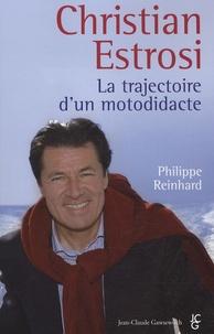 Philippe Reinhard - Christian Estrosi, la trajectoire d'un motodidacte.