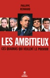 Philippe Reinhard - Les ambitieux.