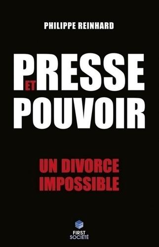 Presse et pouvoir. Un divorce impossible