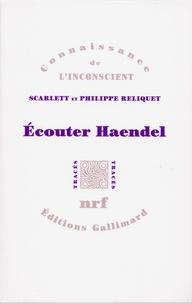 Philippe Reliquet et Scarlett Reliquet - Ecouter Haendel.