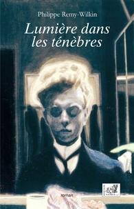 Philippe Remy-Wilkin - Lumière dans les ténèbres.