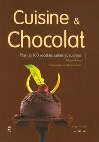 Philippe Renard - Cuisine et Chocolat - Plus de 100 recettes salées et sucrées.