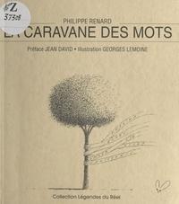 Philippe Renard et Georges de Wissant - La caravane des mots.
