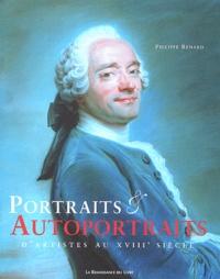 Philippe Renard - Portraits & autoportraits d'artistes au XVIIIe siècle.