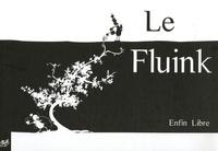 Philippe Renaut et David Barou - Le Fluink  : Enfin libre.