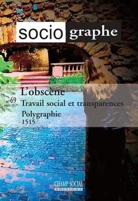 Philippe Renonçay - Le sociographe N° 69 : L'obscène - Travail social et transparences.