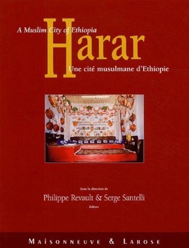 Philippe Revault et Serge Santelli - Harar - Une cité musulmane d'Ethiopie.