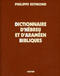 Philippe Reymond - Dictionnaire d'hébreu et d'araméen bibliques.