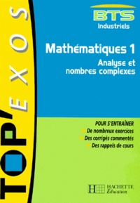 Mathématiques BTS industriels. Volume 1, Analyse et nombres complexes - Philippe Reynier |
