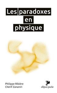Philippe Ribière et Chérif Zananiri - Les paradoxes en physique - Culture scientifique.