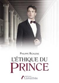 Philippe Ricalens - L'éthique du prince.