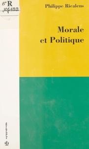 Philippe Ricalens - Morale et Politique.