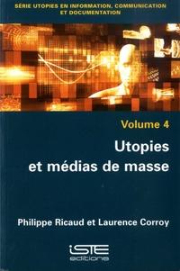 Philippe Ricaud et Laurence Corroy - Utopies et médias de masse.