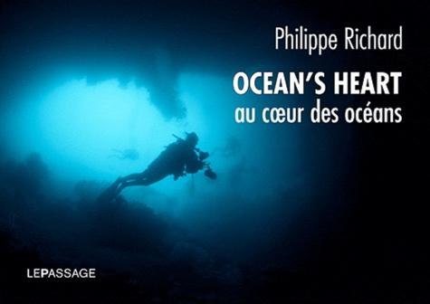 Philippe Richard - Ocean's Heart - Au coeur des océans.