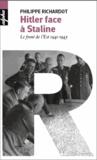 Philippe Richardot - Hitler face à Staline - Le front de l'Est 1941-1945.