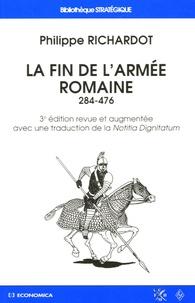 Philippe Richardot - La fin de l'armée romaine - 284-476.