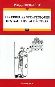 Philippe Richardot - Les erreurs stratégiques des Gaulois face à César.