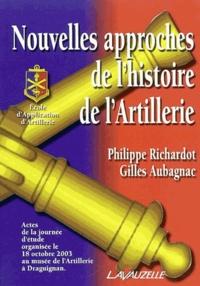 Philippe Richardot - Nouvelles approches de l'histoire de l'artillerie - Actes de la journée d'études.