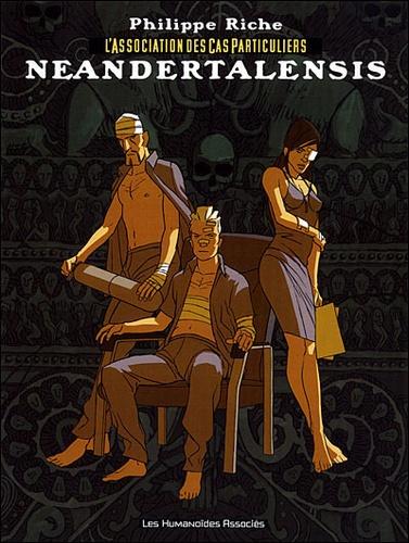 Philippe Riche - L'Association des Cas Particuliers Tome 2 : Neandertalensis.
