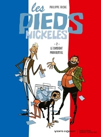 Philippe Riche - Les Pieds nickelés Tome 2 : Le candidat providentiel.