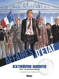 Philippe Richelle et Pierre Wachs - Affaires d'Etat - Extrême Droite Tome 1 : Un homme encombrant.