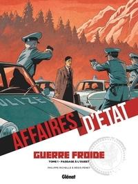 Philippe Richelle et Régis Penet - Affaires d'Etat - Guerre Froide Tome 1 : Passage à l'ouest.