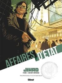 Philippe Richelle et Alfio Buscaglia - Affaires d'Etat - Jihad Tome 1 : Secret défense.
