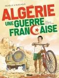 Philippe Richelle et Alfio Buscaglia - Algérie, une guerre française - Tome 1, Derniers beaux jours.