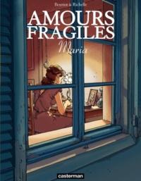 Philippe Richelle et Jean-Michel Beuriot - Amours fragiles Tome 3 : Maria.