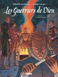 Philippe Richelle et Pierre Wachs - Les Guerriers de Dieu Tome 4 : Le tueur du roi.