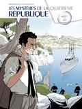 Philippe Richelle et Alfio Buscaglia - Les mystères de la Quatrième République Tome 2 : Marseille la rouge.