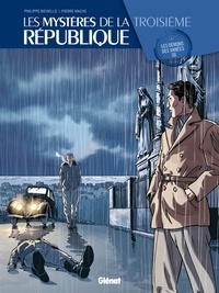 Philippe Richelle et Pierre Wachs - Les mystères de la Troisième République Tome 1 : Les démons des années 30.