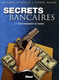 Philippe Richelle et Pierre Wachs - Secrets bancaires Tome 1 : Détournement de fonds - Deuxième partie.