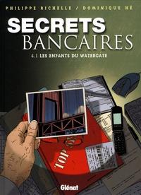 Philippe Richelle - Secrets bancaires Tome 4 : Les enfants du Watergate - Première partie.