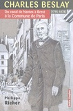 Philippe Richer - Charles Beslay - Du canal de Nantes à Brest à la Commune de Paris (1795-1878).