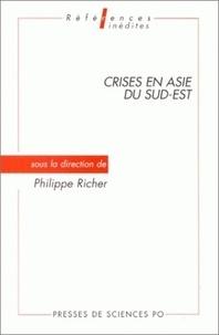 Philippe Richer - Crises en Asie du Sud-Est.