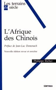 Philippe Richer - L'Afrique des Chinois.