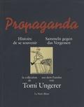 Philippe Richert - Propaganda, histoire de se souvenir - La collection de Tomi Ungerer.