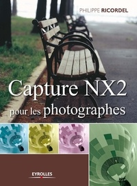 Philippe Ricordel - Capture NX2 pour les photographes.