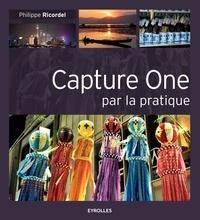 Philippe Ricordel - Capture One par la pratique.