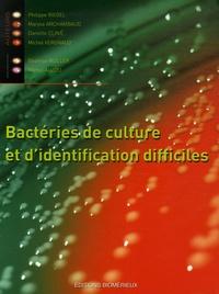 Philippe Riegel et Maryse Archambaud - Bactéries de culture et d'identification difficiles.