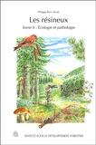 Philippe Riou-Nivert - Les résineux - Tome 2, Ecologie et pathologie.