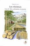 Philippe Riou-Nivert - Les résineux - Tome 3, Bois, utilisations, économie.