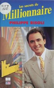 """Philippe Risoli - Les secrets du """"Millionnaire""""."""