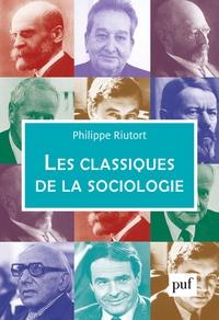 Philippe Riutort - Les classiques de la sociologie.