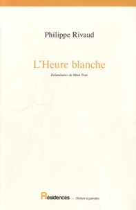 Philippe Rivaud - L'Heure blanche.